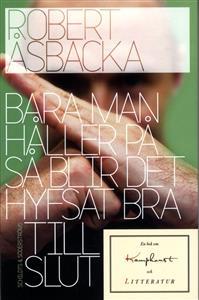 bara-man-haller-pa-sa-blir-det-hyfsat-bra-till-slut-en-bok-om-kampkonst-och-litteratur